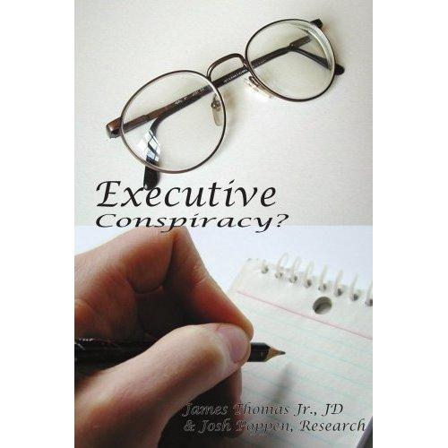 Executive Conspiracy?
